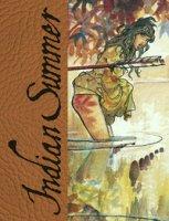 Indian Summer. Tutto ricominciò con un'estate indiana. Artist edition limited. Ediz. limitata - Manara Milo, Pratt Hugo