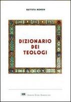 Dizionario dei teologi - Mondin Battista