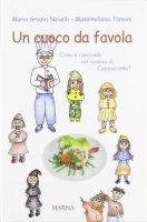 Un cuoco da favola - Novelli M. Grazia, Tansini Massimiliano
