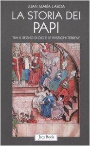 Copertina di 'La storia dei papi. Tra il regno di Dio e le passioni terrene'
