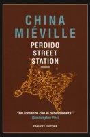 Perdido Street Station - Miéville China
