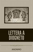 Lettera a Diogneto - Anonimo
