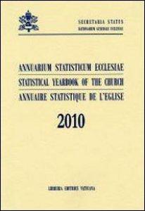 Copertina di 'Annuarium statisticum Ecclesiae-Statistical Yearbook of the Church-Annuaire statistique de l'Eglise (2010)'