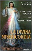 La divina misericordia - Padre Livio Fanzaga, Saverio Gaeta
