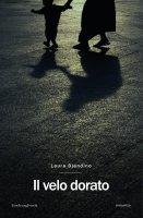 Il velo dorato - Laura Blandino