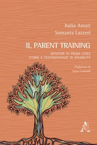 Copertina di 'Il parent training. Genitori in prima linea: storie e testimonianze di disabilità'