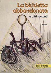 Copertina di 'La bicicletta abbandonata e altri racconti'