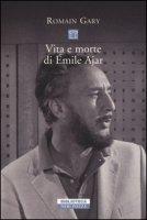 Vita e morte di Émile Ajar - Gary Romain