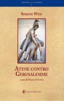 Atene contro Gerusalemme - Simone Weil