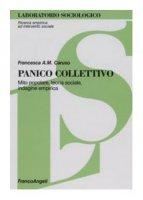 Panico collettivo. Mito popolare, teoria sociale, indagine empirica - Caruso Francesca A.
