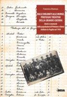 Dalle Dolomiti alle Murge. A 100 anni dall'arrivo in Puglia dei profughi trentini della Grande Guerra - Altamura Francesco