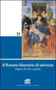 Copertina di 'Il rosario itinerario di salvezza'