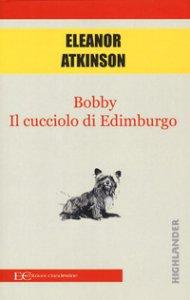 Copertina di 'Bobby. Il cucciolo di Edimburgo'