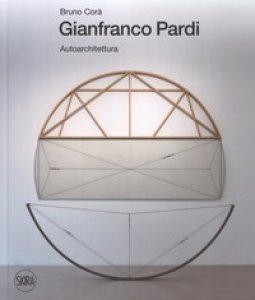 Copertina di 'Gianfranco Pardi. Autoarchitettura. Ediz. italiana e inglese'