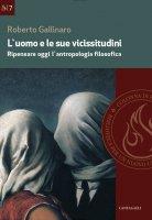 L'uomo e le sue vicissitudini - Roberto Gallinaro