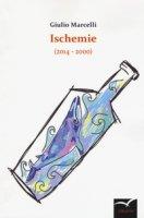Ischemie - Marcelli Giulio