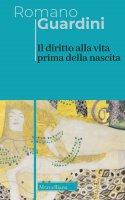 Il diritto alla vita prima della nascita - Romano Guardini