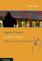 Le idee contano - Angelo Cassano