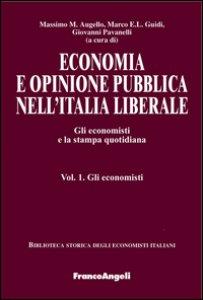 Copertina di 'Economia e opinione pubblica nell'Italia liberale. Gli economisti e la stampa quotidiana'