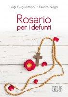 Rosario per i defunti - Luigi Guglielmoni , Fausto Negri