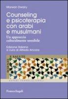 Counseling e psicoterapia con arabi e musulmani. Un approccio culturalmente sensibile - Dwairy Marwan
