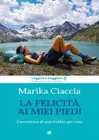 La felicità ai miei piedi - Marika Ciaccia