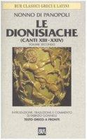 Le dionisiache. Testo greco a fronte - Nonno di Panopoli
