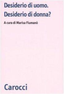 Copertina di 'Desiderio di uomo. Desiderio di donna?'