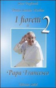 Copertina di 'I fioretti di papa Francesco vol.2'