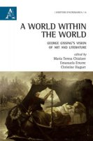 A world within the world. George Gissing's vision of art and literature