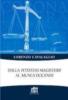 Dalla potestas magisterii al munus docendi - Lorenzo Cavalaglio