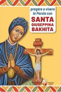 Copertina di 'Pregare e vivere la parola con santa Giuseppina Bakhita'