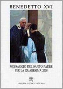 Copertina di 'Messaggio del Santo Padre per la Quaresima 2008'