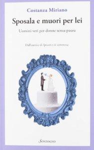 Copertina di 'Sposala e muori per lei. Donne irresistibili per uomini senza paura'