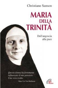 Copertina di 'Maria della Trinità. Dall'angoscia alla pace'