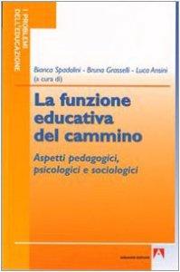 Copertina di 'La funzione educativa del cammino. Aspetti psicologici, antropologici e sociologici'