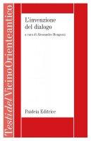 L'invenzione del dialogo - Alessandro Mengozzi