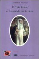 Il catechismo di s. Caterina - Fortuna Michele