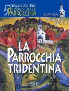 Copertina di 'Storia della parrocchia [vol_5] / La parrocchia tridentina'