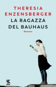 Copertina di 'La ragazza del Bauhaus'