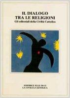 Il dialogo tra le religioni. Gli editoriali della Civiltà Cattolica - Autori vari
