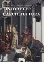 Tintoretto e l'architettura. Ediz. a colori - Grosso Marsel, Guidarelli Gianmario