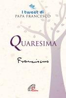 Quaresima - Francesco (Jorge Mario Bergoglio)