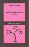 L' analisi dei sogni e altri scritti - Jung Carl G.