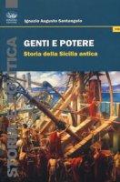 Genti e potere. Storia della Sicilia antica - Santangelo Ignazio Augusto