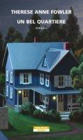 Un bel quartiere - Fowler Therese Anne