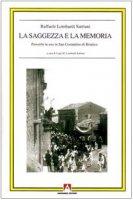 La saggezza e la memoria. Proverbi in uso in San Costantino di Briatico - Lombardi Satriani Raffaele