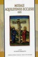 Missale Aquileyensis Ecclesie  XXIII - Peresotti Giuseppe
