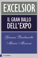 Excelsior - Marco Maroni, Gianni Barbacetto