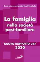La famiglia nella società post-familiare - Studi Famiglia Cisf - Centro Internazionale